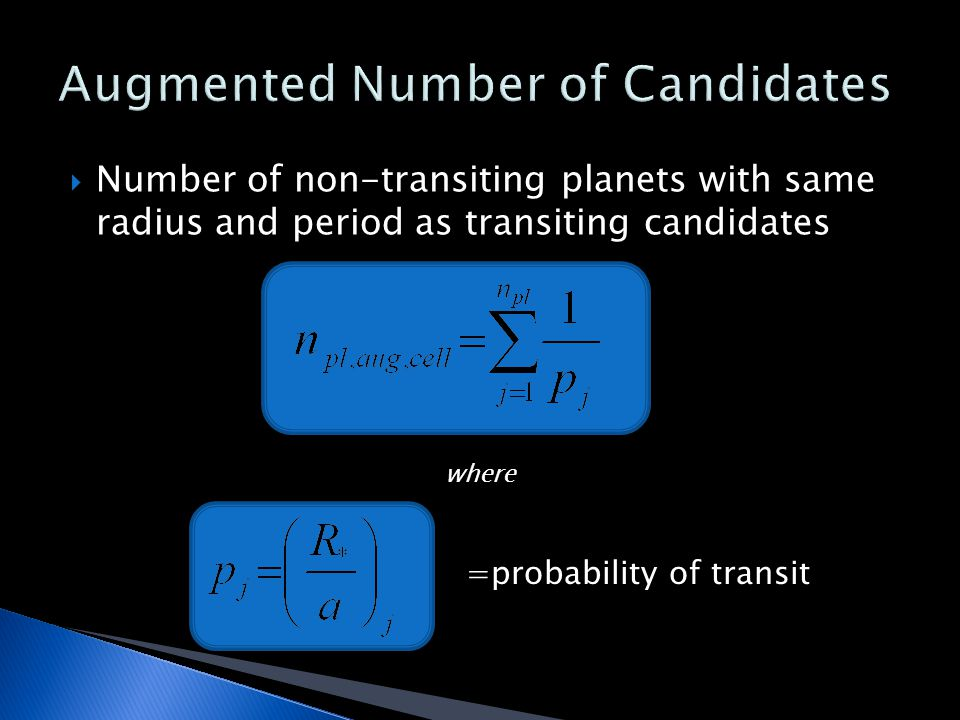  Number of non-transiting planets with same radius and period as transiting candidates =probability of transit where