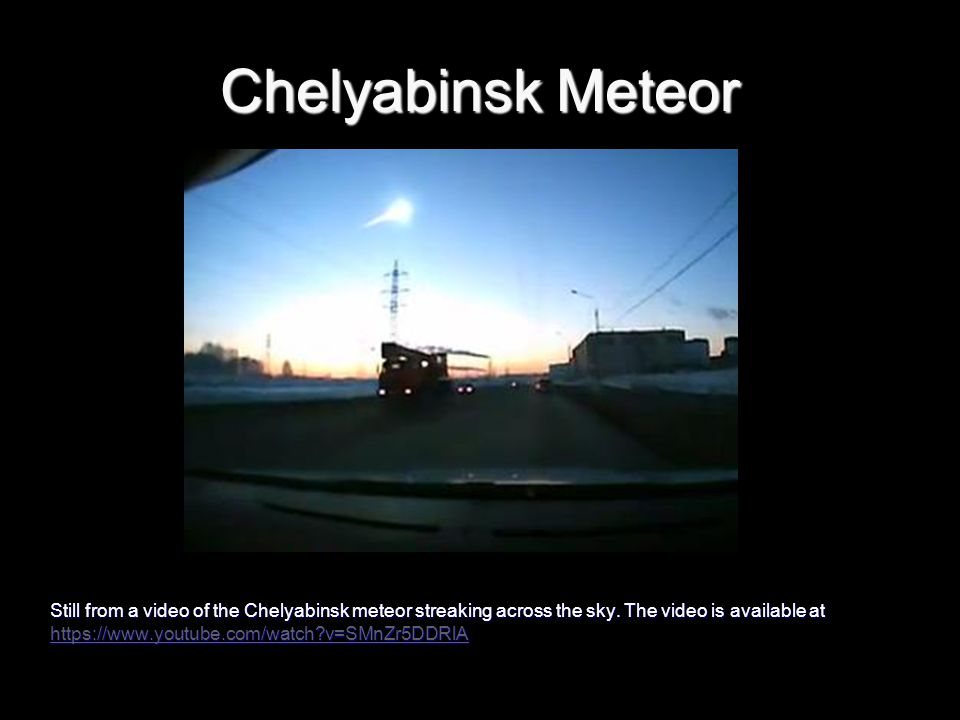 Chelyabinsk Meteor Still from a video of the Chelyabinsk meteor streaking across the sky.