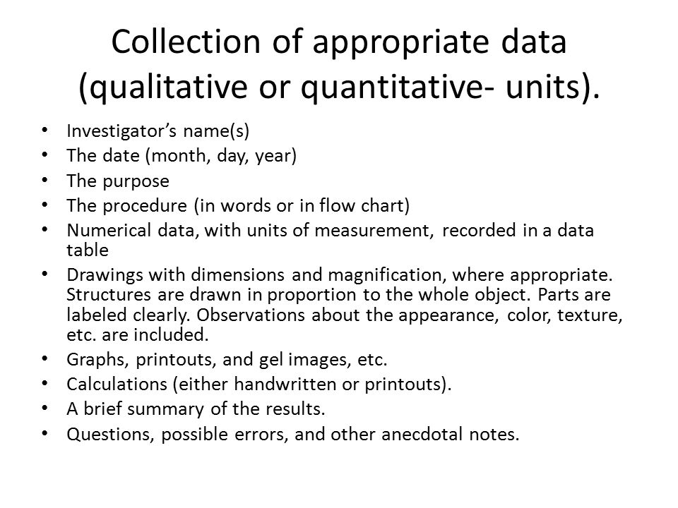 Collection of appropriate data (qualitative or quantitative- units).