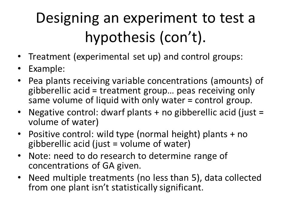 Designing an experiment to test a hypothesis (con't).
