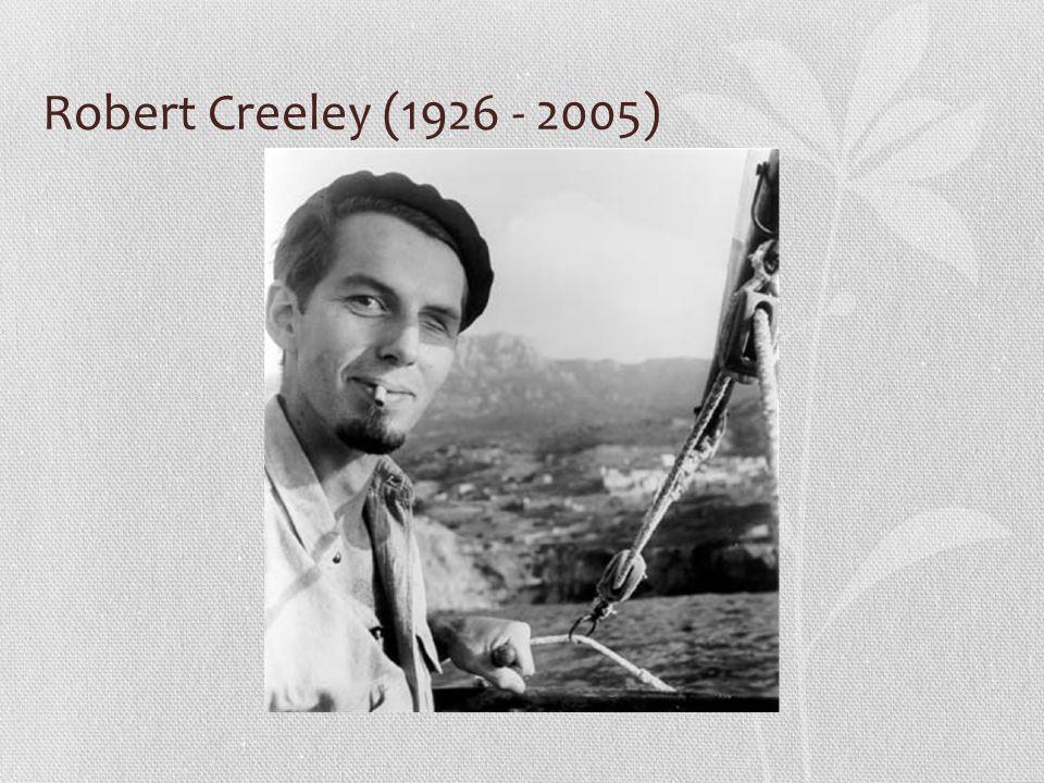 Robert Creeley (1926 - 2005)