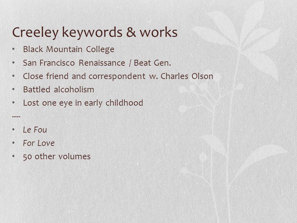 Creeley keywords & works Black Mountain College San Francisco Renaissance / Beat Gen.