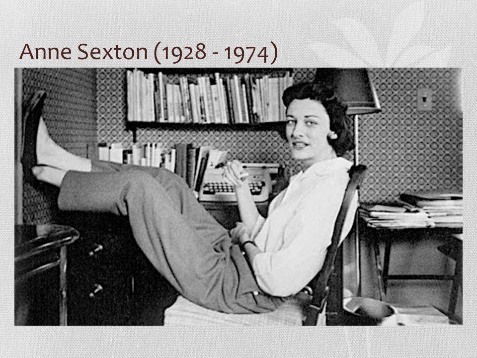 Anne Sexton (1928 - 1974)