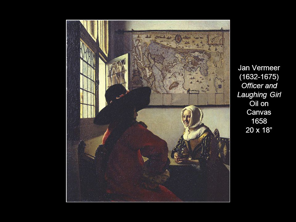 """Jan Vermeer (1632-1675) Officer and Laughing Girl Oil on Canvas 1658 20 x 18"""""""