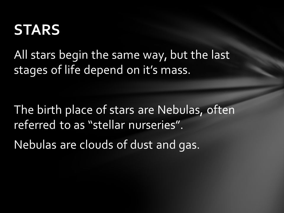 All stars begin the same way, but the last stages of life depend on it's mass.