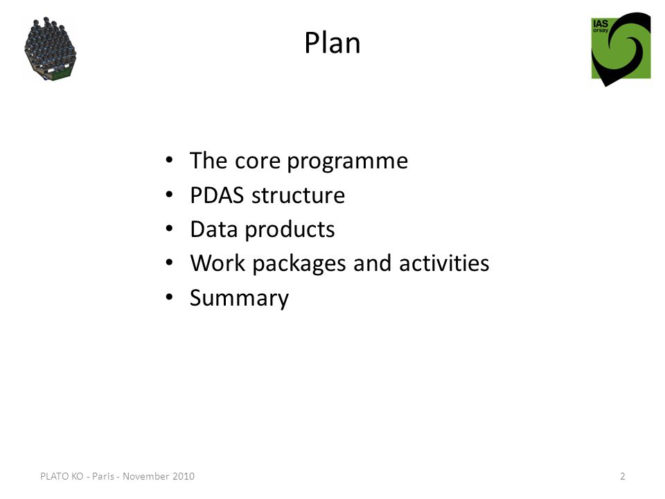 Plan The core programme PDAS structure Data products Work packages and activities Summary PLATO KO - Paris - November 20102
