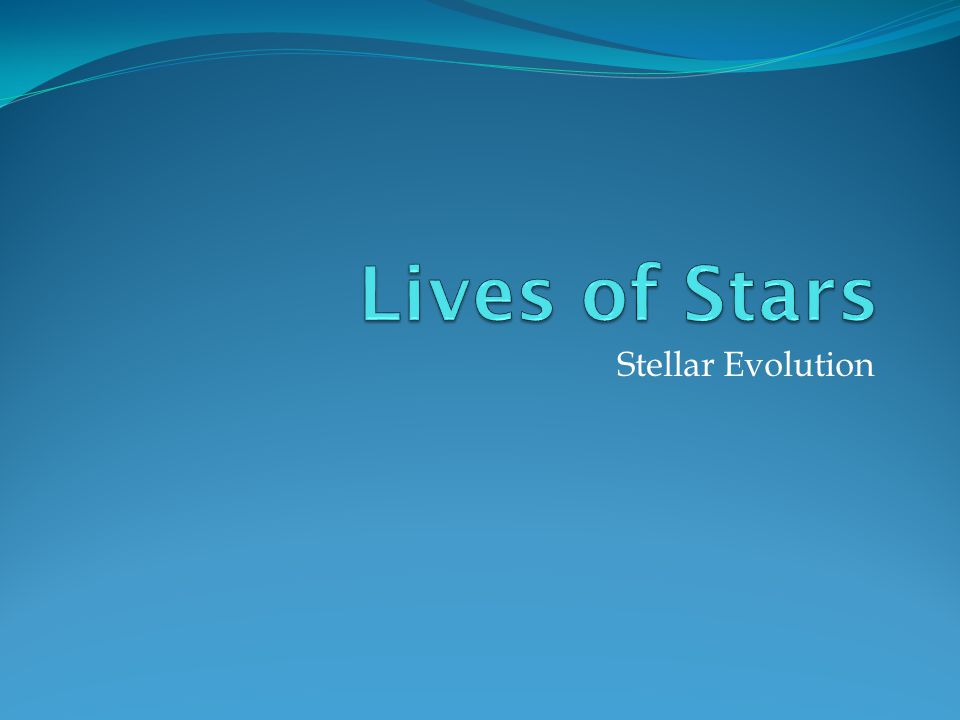 Learning Goals Students will: 1) Understand stellar evolution (how stars are formed, live and die).