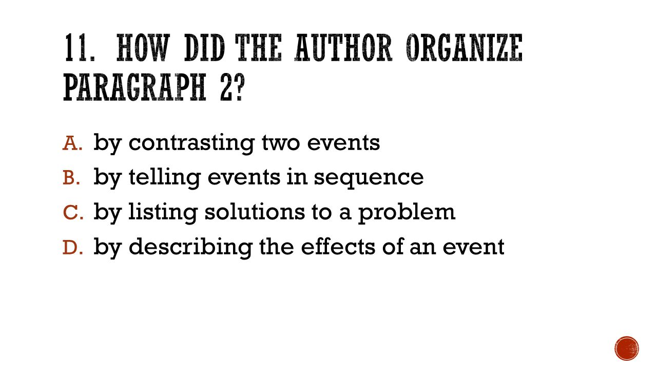 A. by contrasting two events B. by telling events in sequence C.