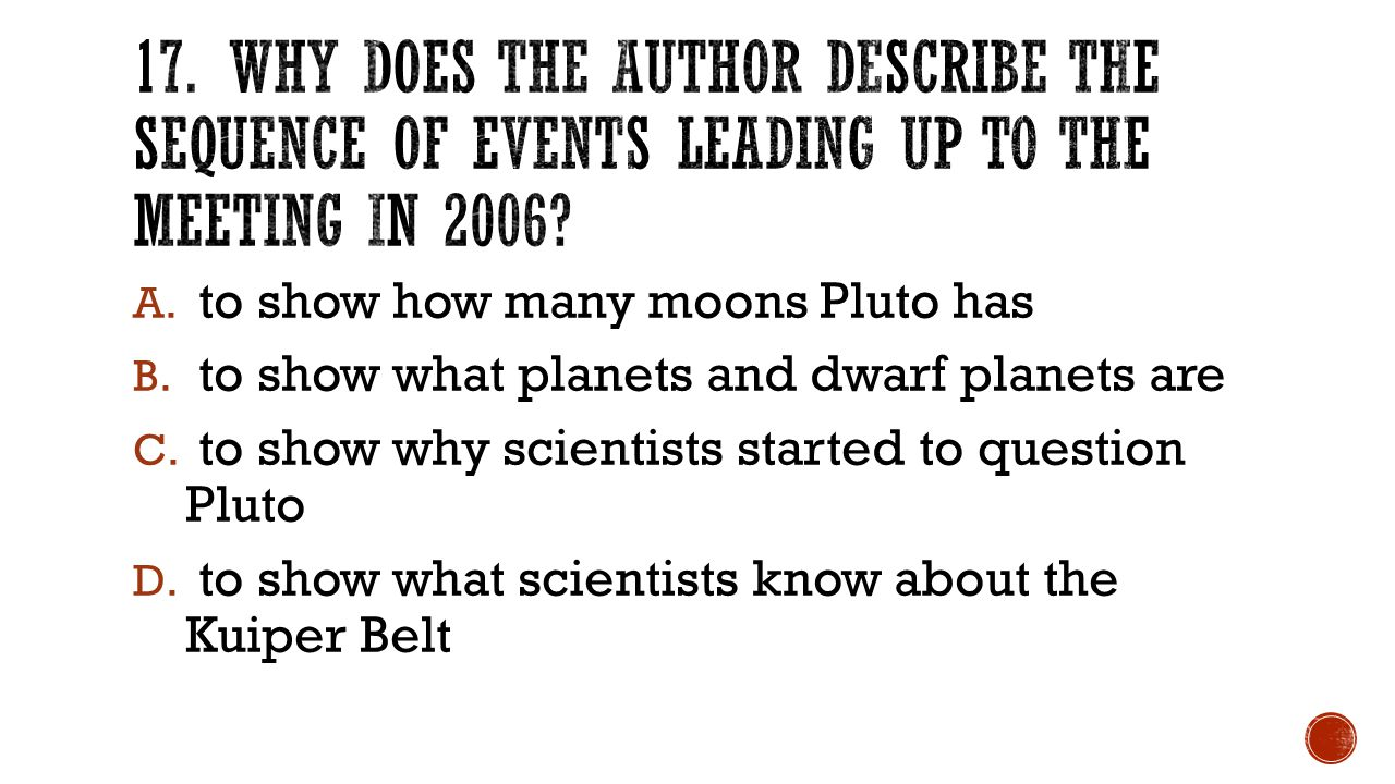 A. to show how many moons Pluto has B. to show what planets and dwarf planets are C.