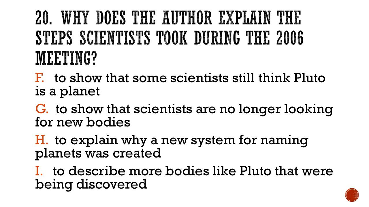 F. to show that some scientists still think Pluto is a planet G.