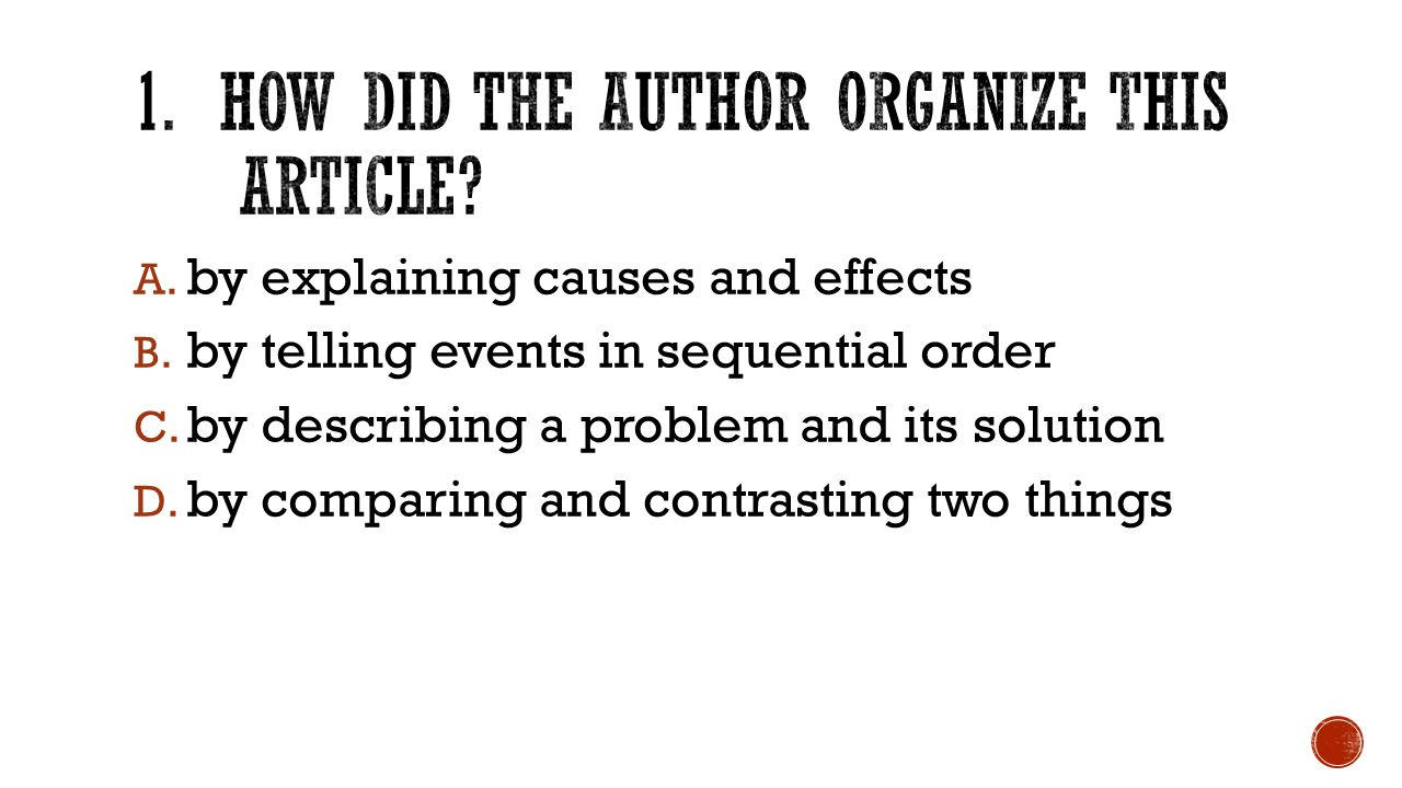 A.by explaining causes and effects B. by telling events in sequential order C.