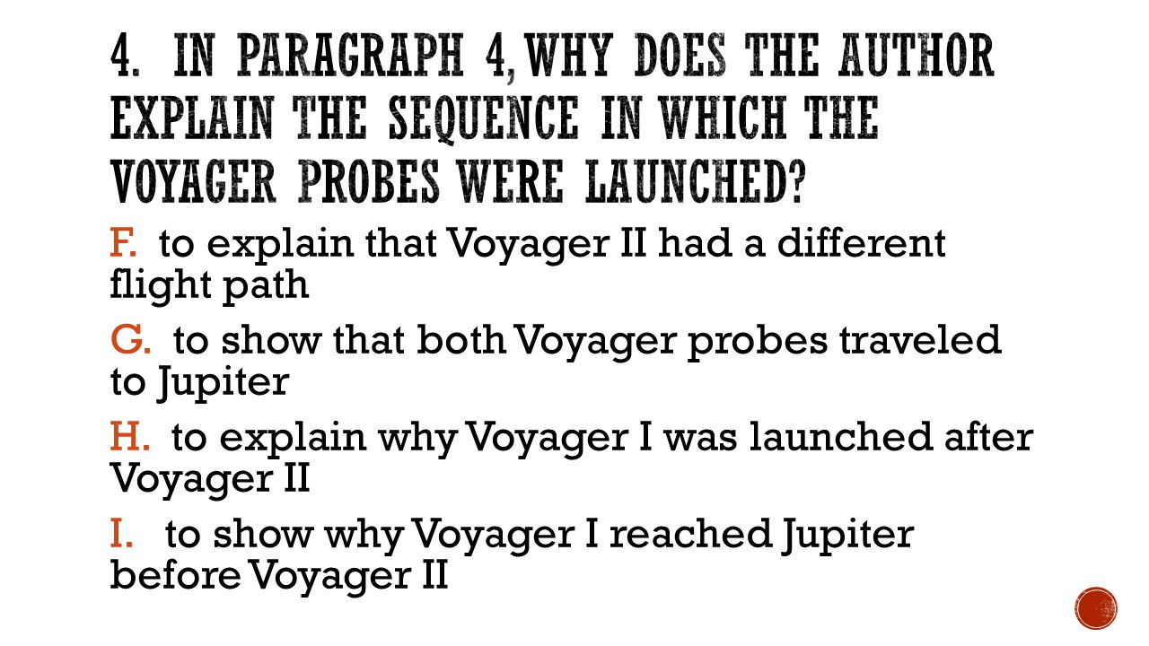 F.to explain that Voyager II had a different flight path G.