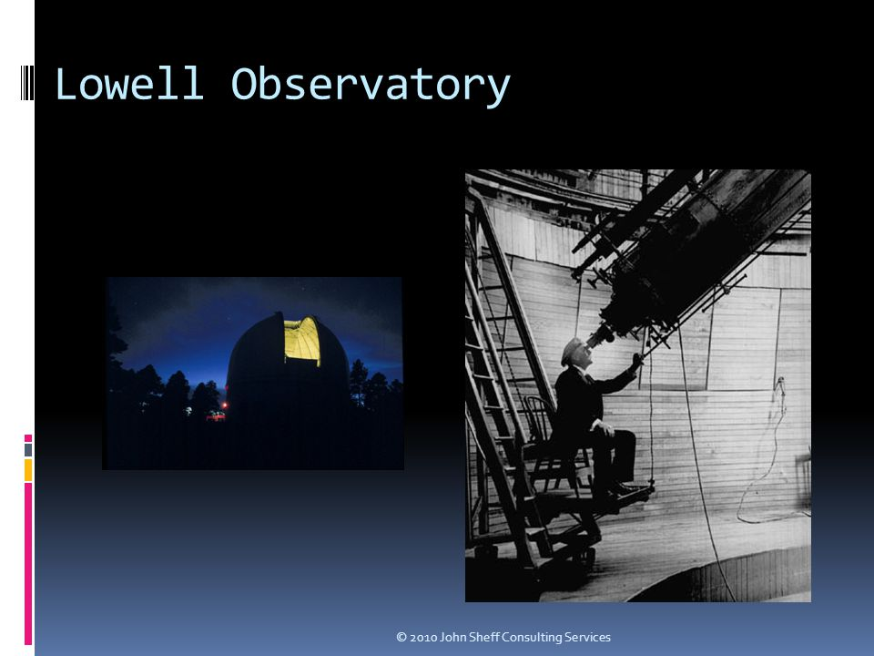 Lowell Observatory © 2010 John Sheff Consulting Services