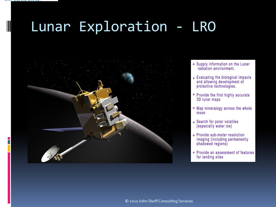 Lunar Exploration - LRO © 2010 John Sheff Consulting Services