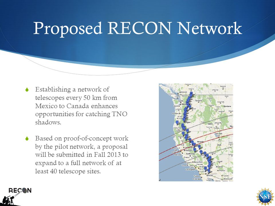Proposed RECON Network  Establishing a network of telescopes every 50 km from Mexico to Canada enhances opportunities for catching TNO shadows.