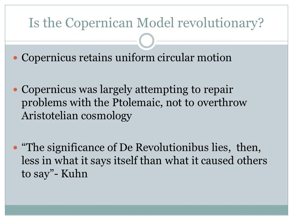 Is the Copernican Model revolutionary.