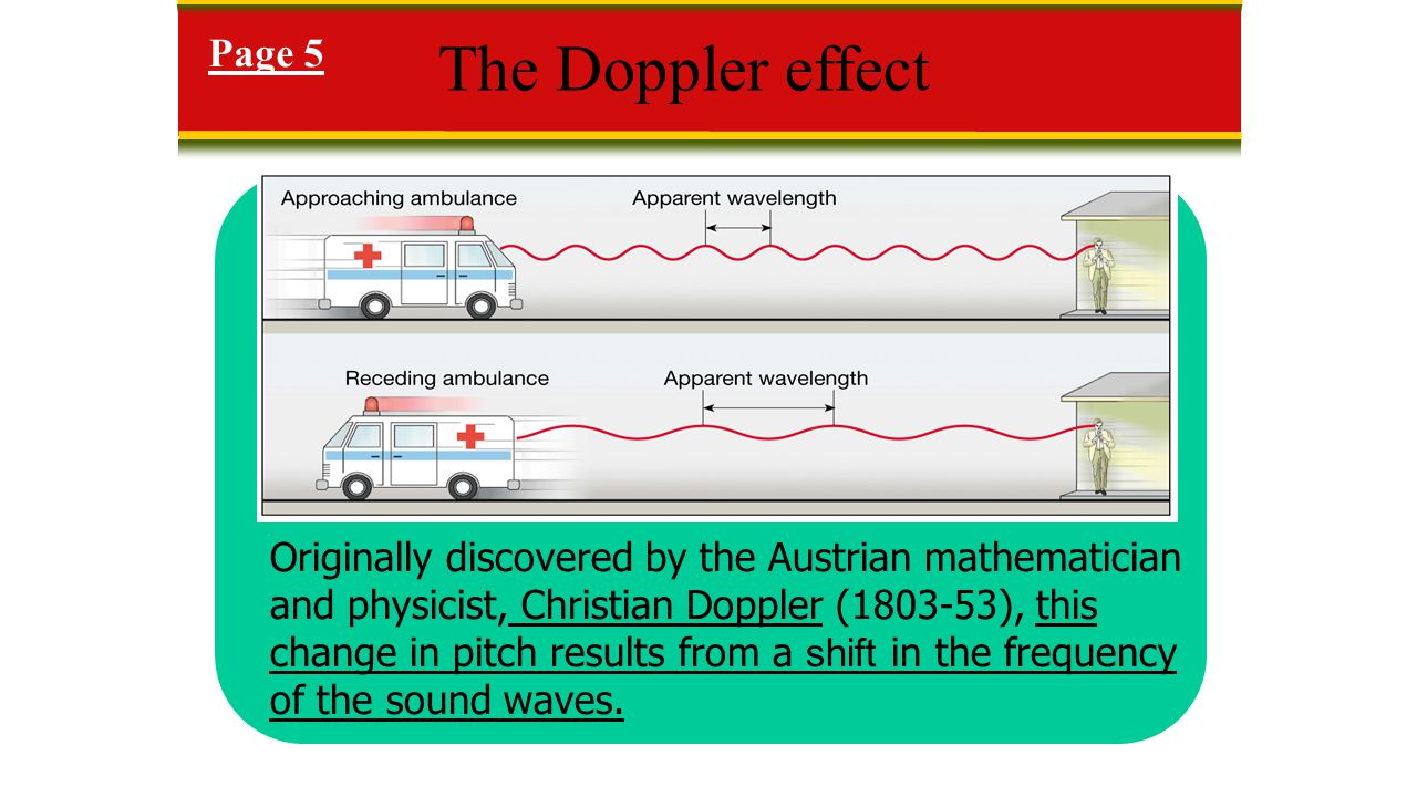  Doppler effect- The apparent change in wavelength of radiation caused by the relative motions of the source and observer Used to determine Direction of motion Increasing distance – wavelength is longer ( stretches ) Decreasing distance – makes wavelength shorter ( compresses ) Velocity – larger Doppler shifts indicate higher velocities The study of light Page 5