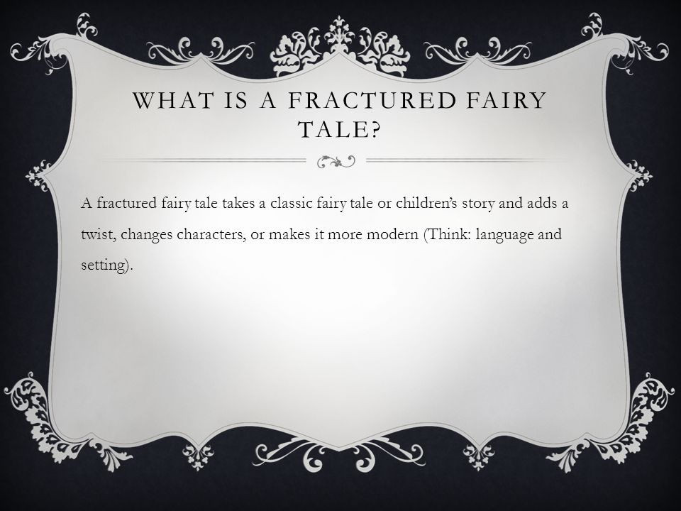 WHAT IS A FRACTURED FAIRY TALE.