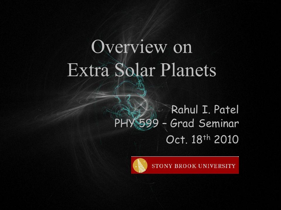 RESULTS Monday Oct. 18th, 2010 Rahul I. Patel : Extrasolar Planets 22