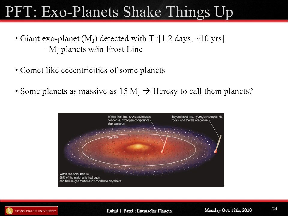 PFT: Exo-Planets Shake Things Up Monday Oct. 18th, 2010 Rahul I.