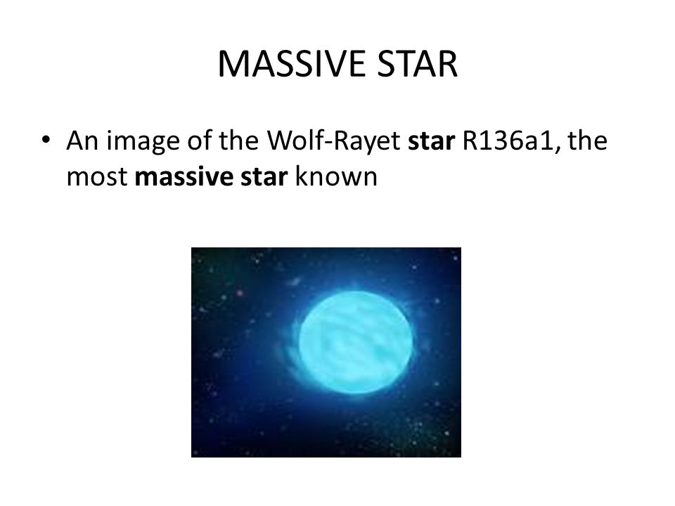 MASSIVE STAR An image of the Wolf-Rayet star R136a1, the most massive star known