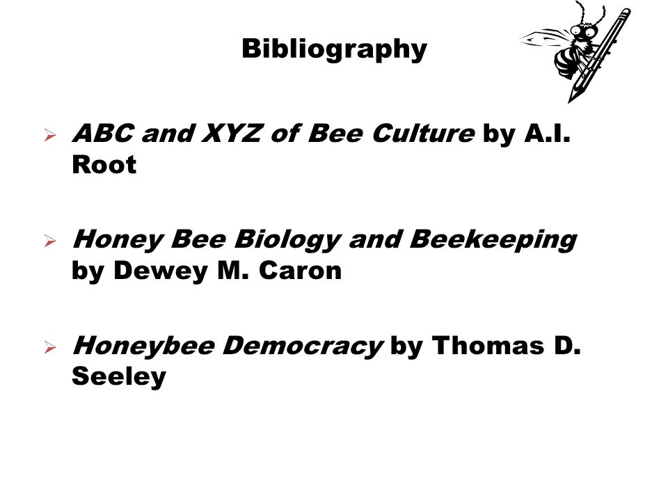 Bibliography  ABC and XYZ of Bee Culture by A.I.