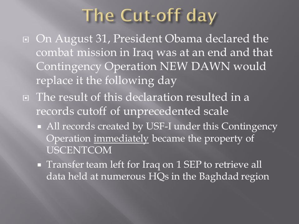  On August 31, President Obama declared the combat mission in Iraq was at an end and that Contingency Operation NEW DAWN would replace it the followi