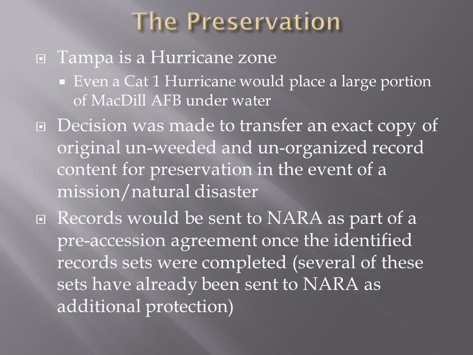  Tampa is a Hurricane zone  Even a Cat 1 Hurricane would place a large portion of MacDill AFB under water  Decision was made to transfer an exact c