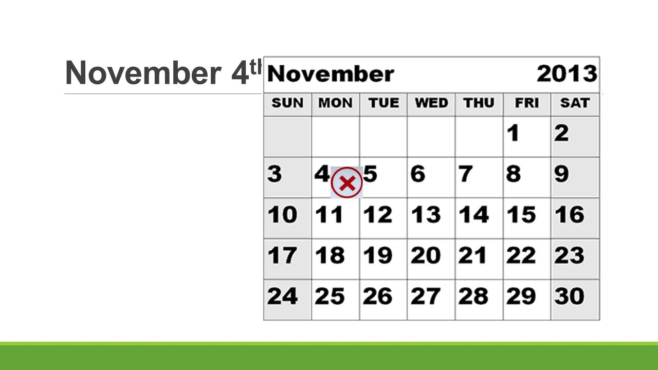 November 4 th