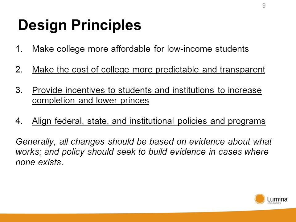 Design Principles 1. Make college more affordable for low-income students 2.