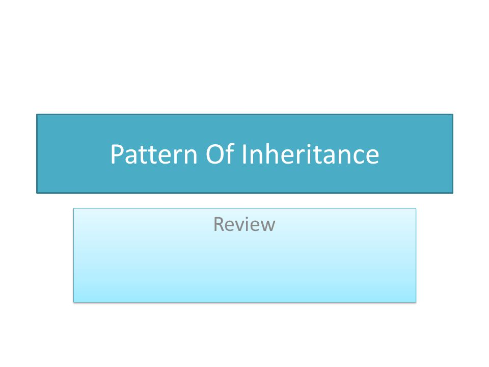 Pattern Of Inheritance Review