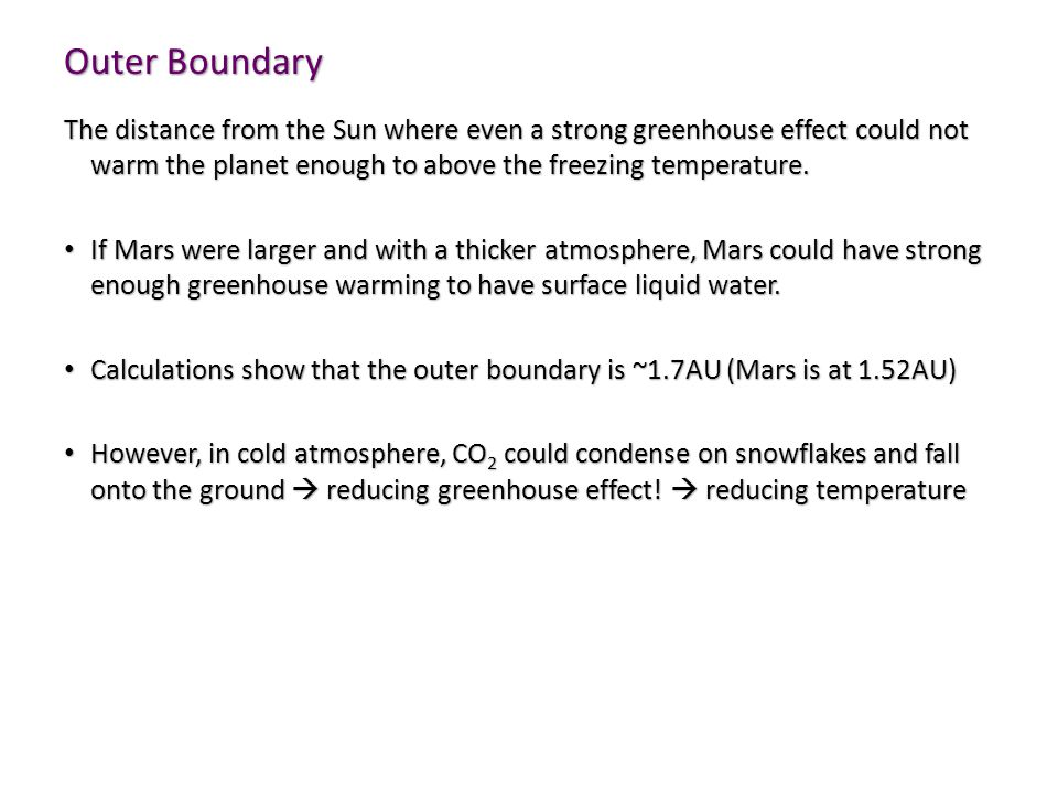 Outer Boundary The distance from the Sun where even a strong greenhouse effect could not warm the planet enough to above the freezing temperature.