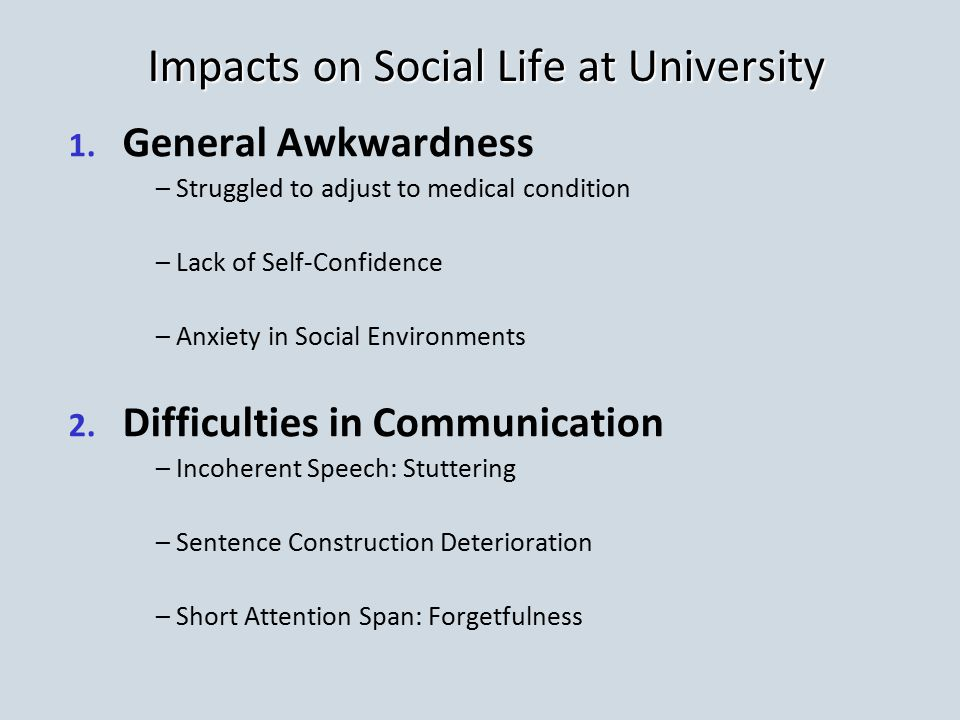 Impacts on Social Life at University 1. 1.