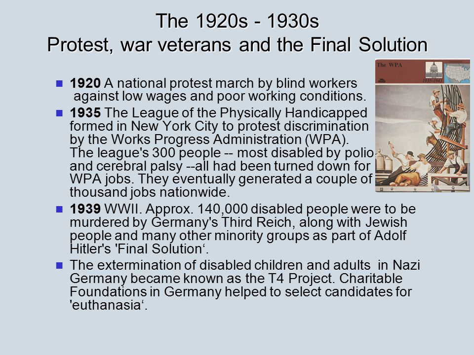 The 1920s - 1930s Protest, war veterans and the Final Solution 1920 A national protest march by blind workers against low wages and poor working conditions.
