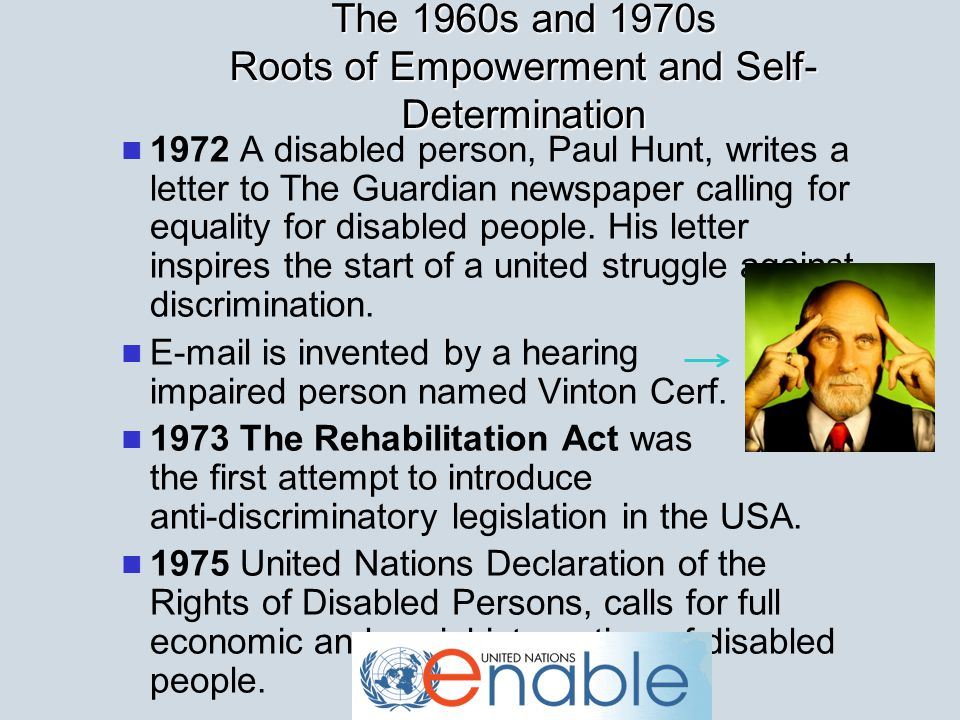 1972 A disabled person, Paul Hunt, writes a letter to The Guardian newspaper calling for equality for disabled people.
