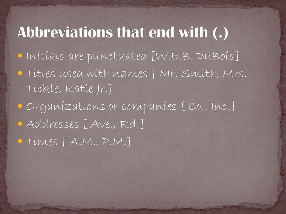 Initials are punctuated [W.E.B. DuBois] Titles used with names [ Mr.