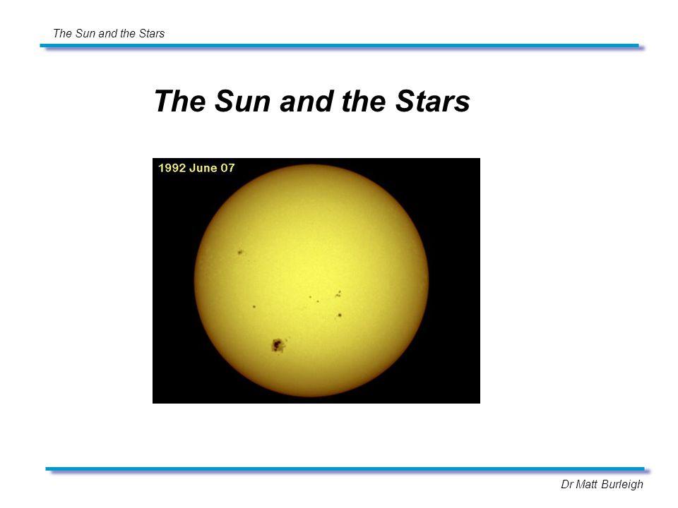 Dr Matt Burleigh The Sun and the Stars