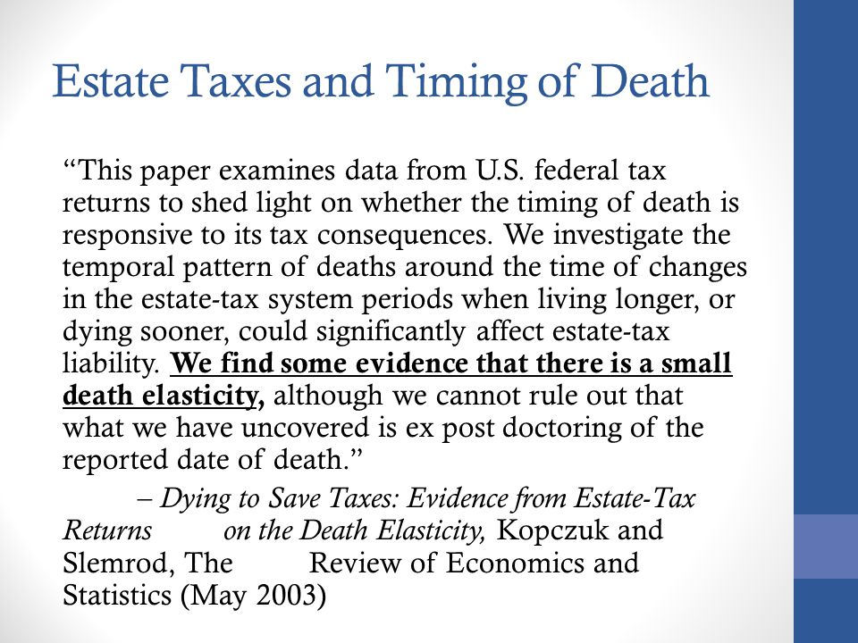 Estate Taxes and Timing of Death This paper examines data from U.S.