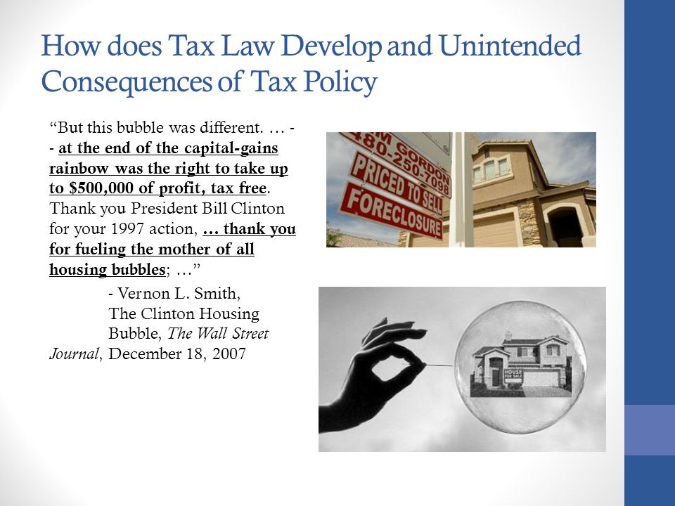 How does Tax Law Develop and Unintended Consequences of Tax Policy But this bubble was different.