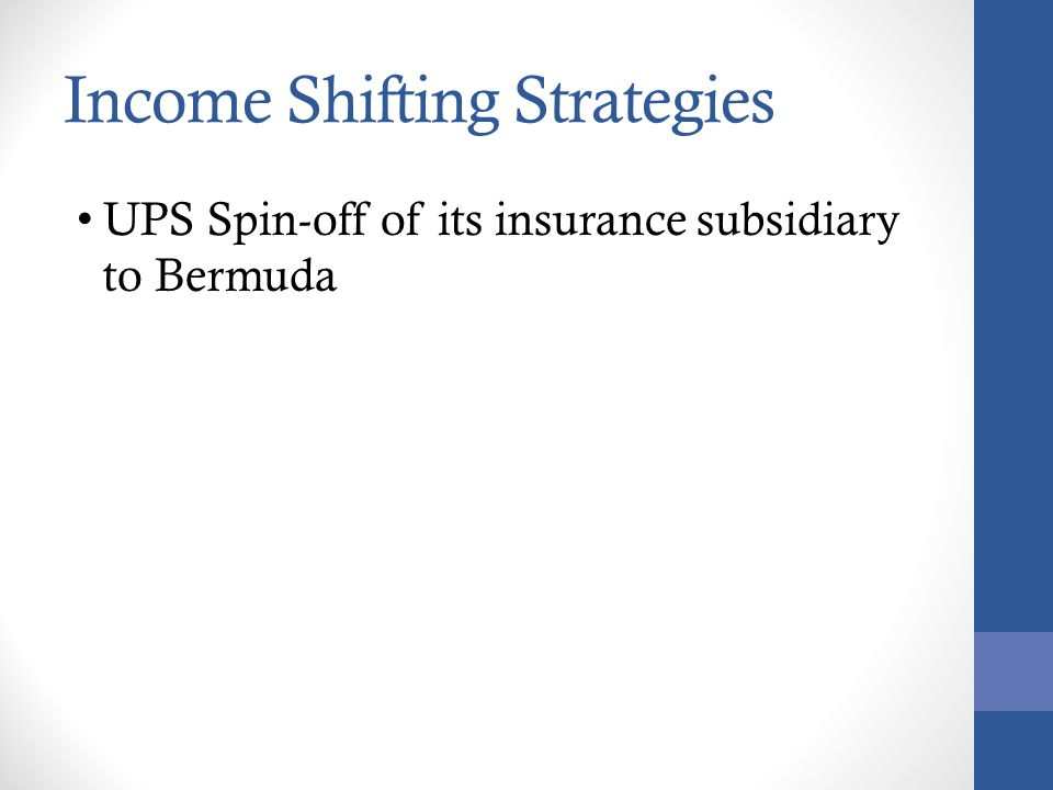 Income Shifting Strategies UPS Spin-off of its insurance subsidiary to Bermuda