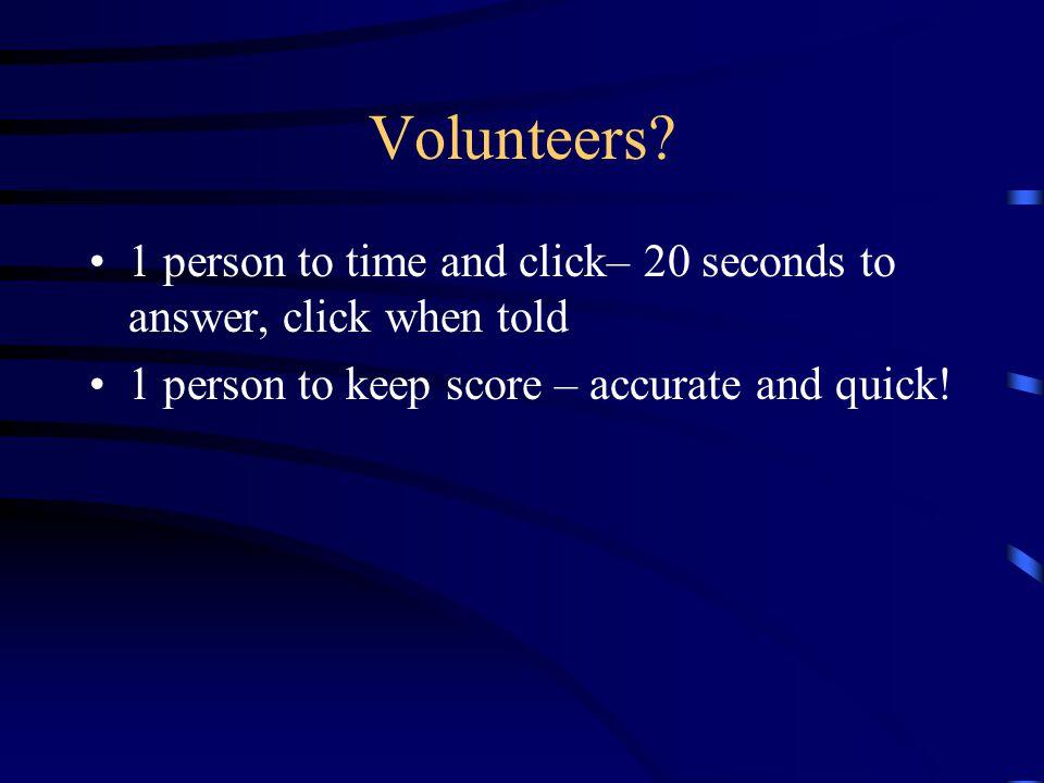Volunteers.