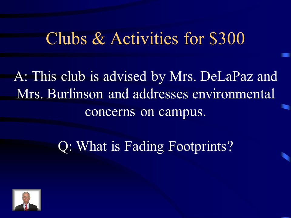 Clubs & Activities for $300 A: This club is advised by Mrs.