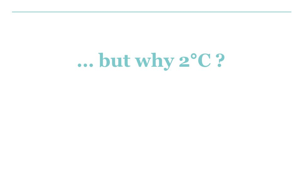 … but why 2°C ?