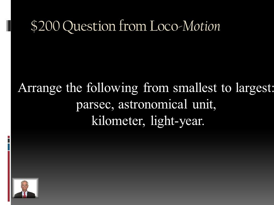 $100 Answer from Loco- Motion Binary stars