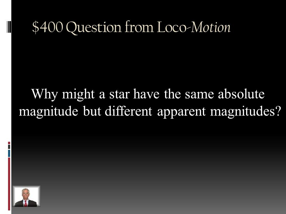 $300 Answer from Loco- Motion Blue  towards Red  away; wavelength relates to color wavelength in visible spectrum.
