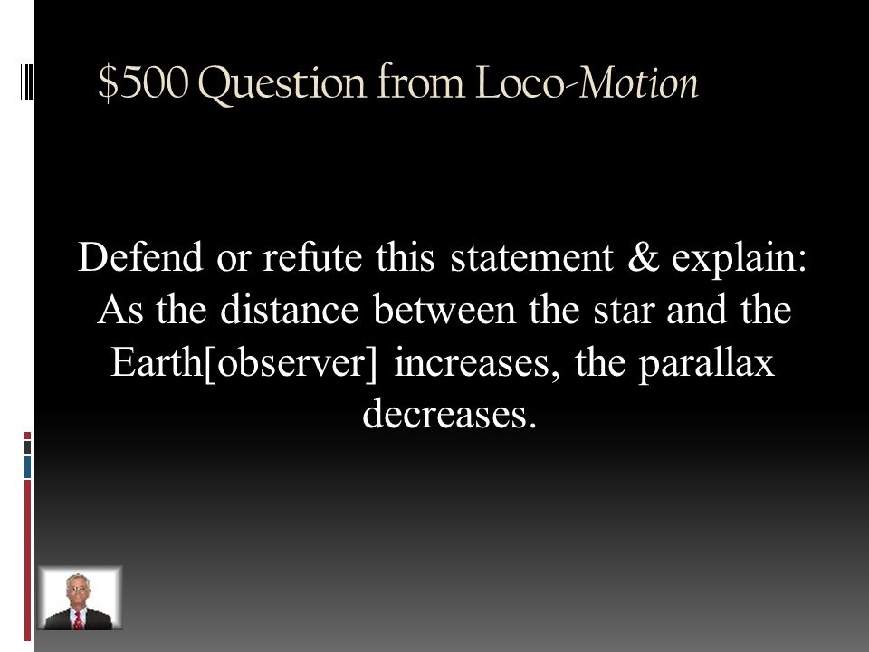 $400 Answer from Loco- Motion Appears to be same brightness but different distances.