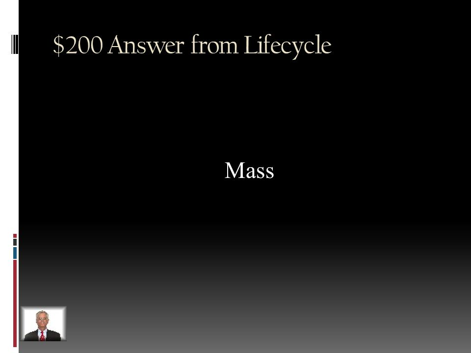 $200 Question from Lifecycle Whether or not a star will eventually form a white dwarf or a supernova depends on this
