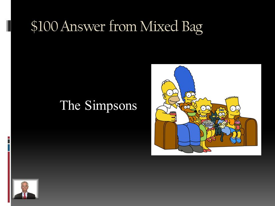 $100 Question from Mixed Bag Name the longest running cartoon in US history.