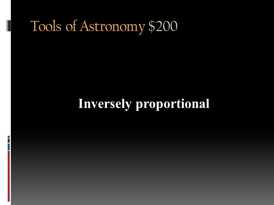 Tools of Astronomy $200 What is the relationship between wavelength and frequency