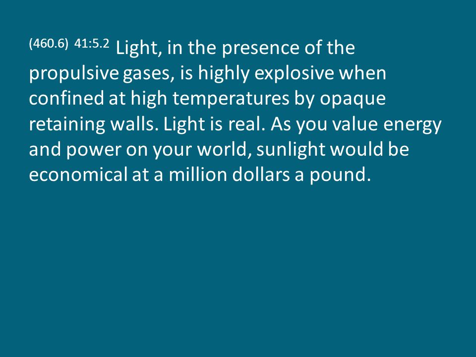 (460.6) 41:5.2 Light, in the presence of the propulsive gases, is highly explosive when confined at high temperatures by opaque retaining walls.